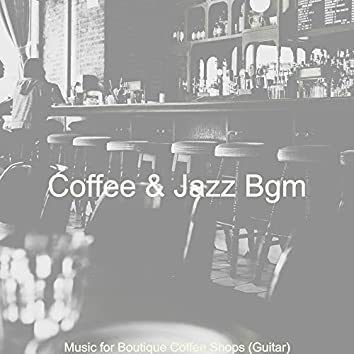 Music for Boutique Coffee Shops (Guitar)