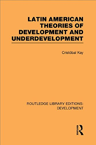 Latin American Theories of Development and Underdevelopment (Routledge Library Editions: Development)