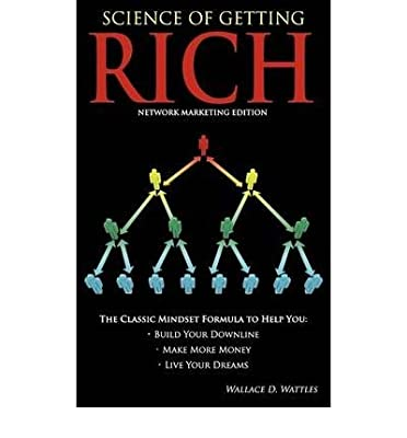 (Science of Getting Rich - Network Marketing Edition) By Wallace D Wattles (Author) Paperback on (Jul , 2009)