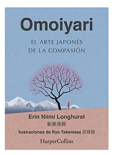 Omoiyari. El arte japonés de la compasión de Erin Niimi Longhurst