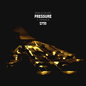 Pressure (feat. Drama B)