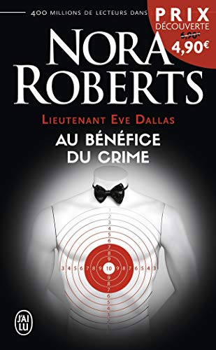 Lieutenant Eve Dallas, Tome 3 : Au bénéfice du crime