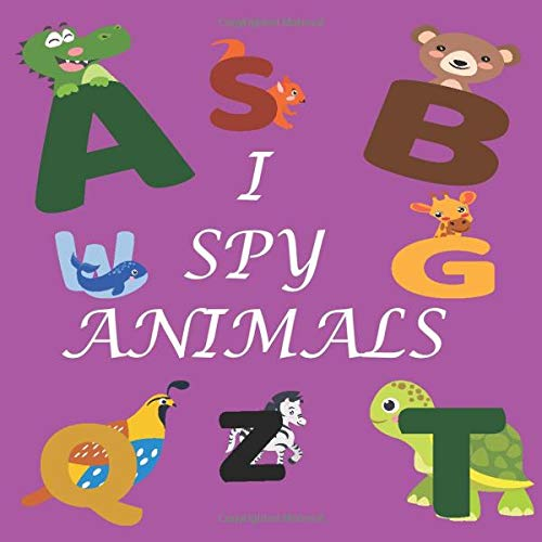 I Spy Animals: Guess My name,A Guessing Game for Kids 2-5