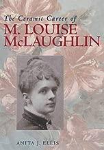 Ceramic Career Of M Louise Mclaughlin (Ohio Bicentennial)