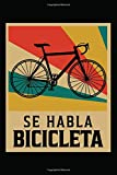 Se Habla Bicicleta: College Ruled Lined Bicycle Log Journal |Daily Training, Touring And Travel Notebook For Bike Riders And Cycling Enthusiast | 120 Pages, 6X9 Inch, Soft Cover With Matte