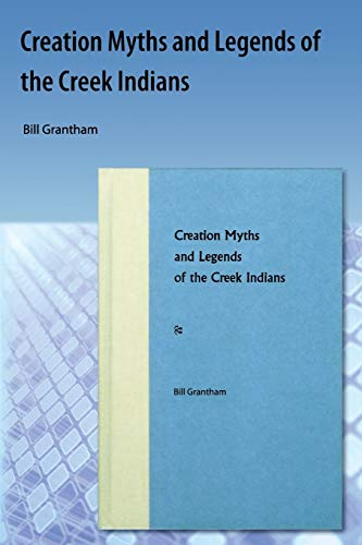 Creation Myths and Legends of the Creek Indians