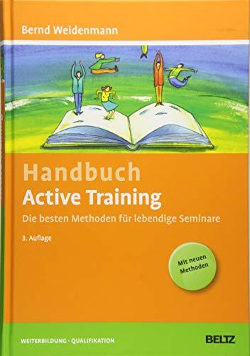 Handbuch Active Training: Die besten Methoden für lebendige Seminare (Beltz Weiterbildung: Fachbuch)