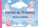 Carnet de Présence: Pour crèche, garderie, nounou - suivi journalier présence...