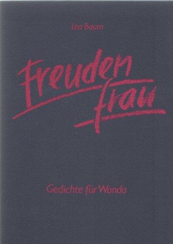 Freudenfrau: Gedichte für Wanda