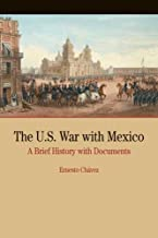 The U.S. War with Mexico: A Brief History with Documents (Bedford Series in History and Culture)