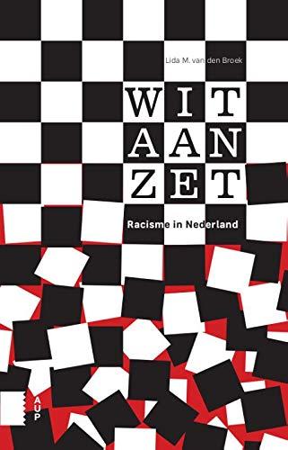 Wit is nu aan zet: Racisme in Nederland