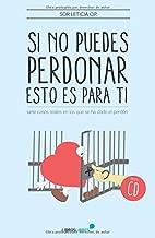 Si no puedes perdonar, esto es para ti (Spanish Edition)