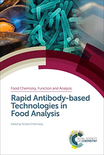 Rapid Antibody-based Technologies in Food Analysis (Food Chemistry, Function and Analysis Book 15) (English Edition)