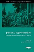 Personal Representation: The Neglected Dimension of Electoral Systems (ECPR - Studies in European Political Science)