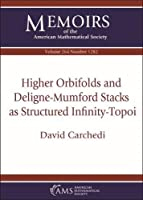 Higher Orbifolds and Deligne-mumford Stacks As Structured Infinity-topoi (Memoirs of the American Mathematical Society)