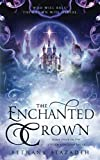 The Enchanted Crown: A Sleeping Beauty Retelling (The Stolen Kingdom Series)