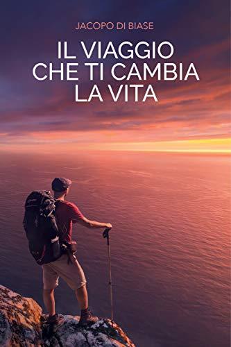 Il viaggio che ti cambia la vita