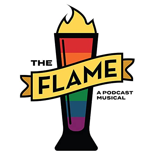 The Flame - A Podcast Musical Podcast By Lez Hang Out cover art