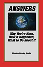 Answers: Why You're Here, How It Happened, What to Do About It