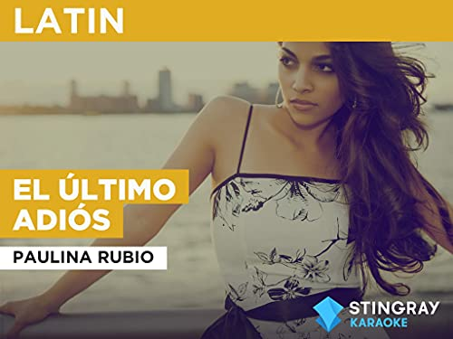 El Último Adiós in the Style of Paulina Rubio