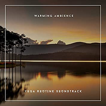 Warming Ambience - Yoga Routine Soundtrack