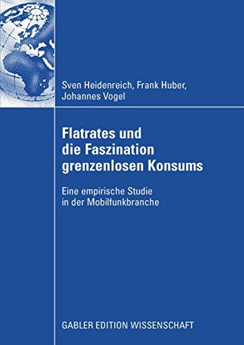Flatrates und die Faszination grenzenlosen Konsums: Eine empirische Studie in der...