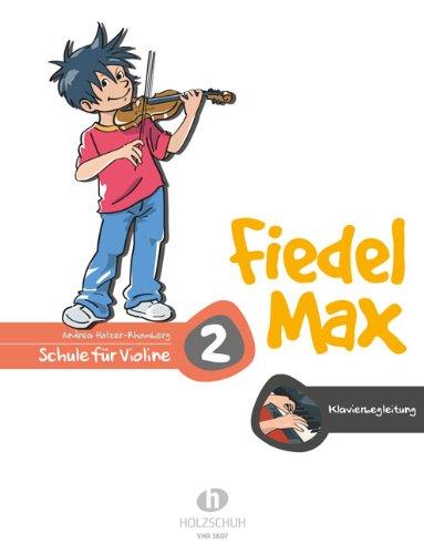 Der Fiedelmax: Klavierbegleitung zur Schule Band 2 [Musiknoten] Andrea Holzer-Rhomberg
