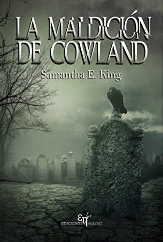 LA MALDICIÓN DE COWLAND: El thriller sobrenatural que
