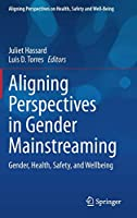 Aligning Perspectives in Gender Mainstreaming: Gender, Health, Safety, and Wellbeing (Aligning Perspectives on Health, Safety and Well-Being)
