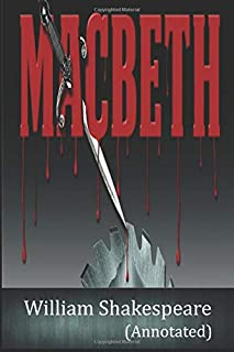 Macbeth by William Shakespeare: (Annotated)