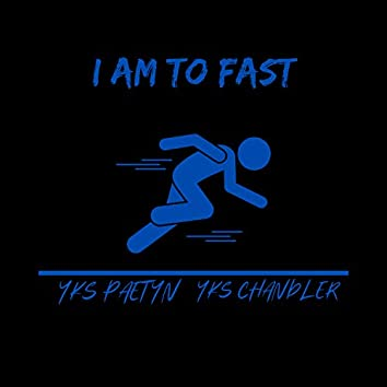 I Am Too Fast Pt.2