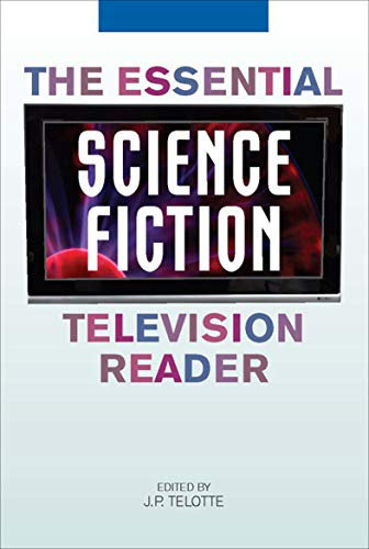 The Essential Science Fiction Television Reader (Essential Readers in Contemporary Media and Culture) (English Edition)