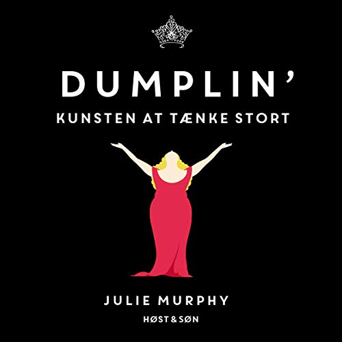 Dumplin'     Kunsten at tænke stort              By:                                                                                                                                 Julie Murphy                               Narrated by:                                                                                                                                 Maj Johansen                      Length: 9 hrs and 33 mins     Not rated yet     Overall 0.0