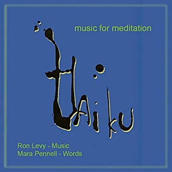 Haiku: Music & Meditation