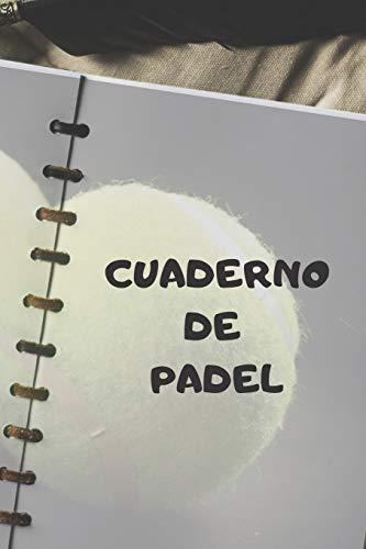 Cuaderno de padel: Diario de padel  Cuaderno de padel 132 páginas 6x9 pulgadas   Regalo para los chicos y chicas que practican el deporte del padel  diario de deportes. (Diario padel)