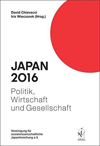 Japan 2016: Politik, Wirtschaft und Gesellschaft (Japan. Politik, Wirtschaft und Gesellschaft)