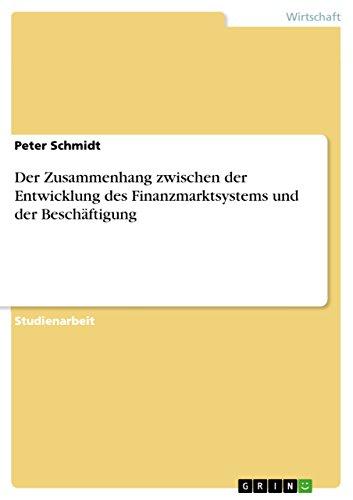 Amazon Com Der Zusammenhang Zwischen Der Entwicklung Des Finanzmarktsystems Und Der Beschäftigung German Edition Ebook Schmidt Peter Kindle Store