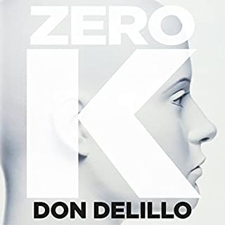 Zero K                   By:                                                                                                                                 Don DeLillo                               Narrated by:                                                                                                                                 Thomas Sadoski                      Length: 7 hrs and 46 mins     23 ratings     Overall 4.1