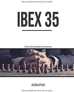 IBEX 35: Estados financieros para invertir en Bolsa (Colecci