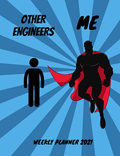 Engineers Weekly Planner 2021: Funny Superhero Gift Idea For A Engineer For Men   Unique & Cool Pres