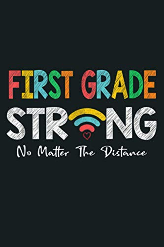 First Grade Strong No Matter Wifi The Distance: Notebook Planner - 6x9 inch Daily Planner Journal, To Do List Notebook, Daily Organizer, 114 Pages