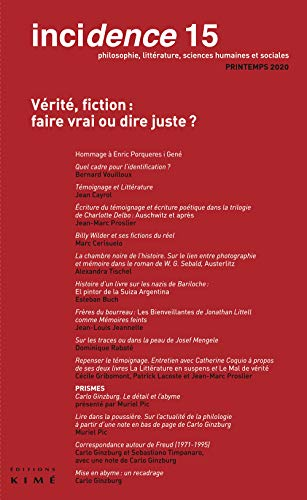 Incidence N 15 - Verite, Fiction : Faire Vrai Ou Dire Juste ?: Vérité, fiction : faire vrai ou dire juste ?