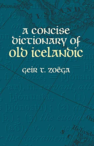 Compare Textbook Prices for A Concise Dictionary of Old Icelandic Dover Language Guides 1 Edition ISBN 0800759434312 by Zoëga, Geir T.