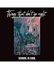School Is Cool - Things That Dont Go Right