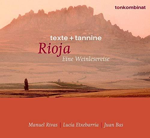 Rioja: Eine Weinlesereise (texte + tannine)