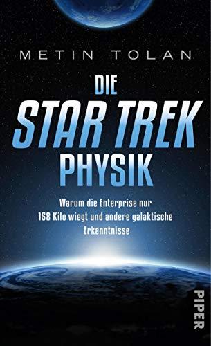 Die STAR TREK Physik: Warum die Enterprise nur 158 Kilo wiegt und andere galaktische...