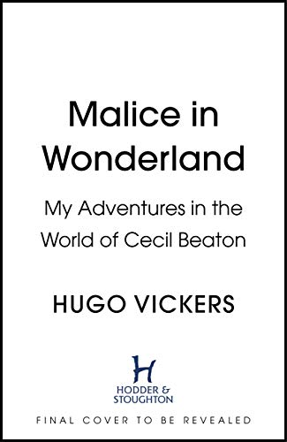 Malice in Wonderland: My Adventures in the World of Cecil Beaton (English Edition)
