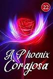 A Phoenix Corajosa 22: A Renovação da Vida (Portuguese Edition)