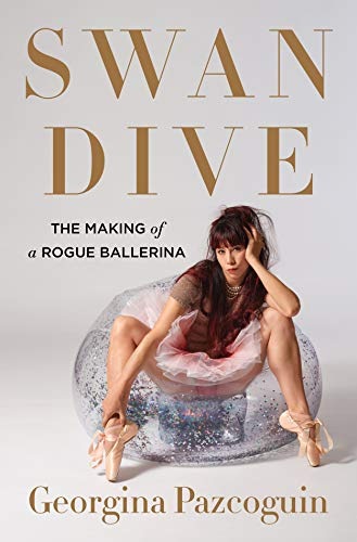 Compare Textbook Prices for Swan Dive: The Making of a Rogue Ballerina  ISBN 9781250244307 by Pazcoguin, Georgina