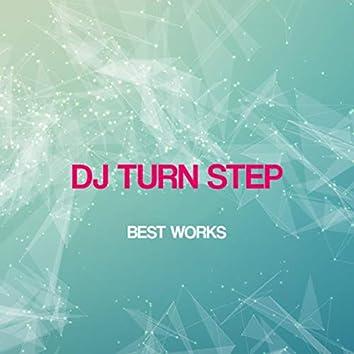 Dj Turn Step Best Works